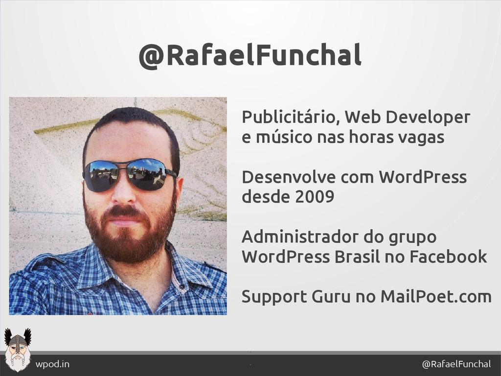 ' @RafaelFunchal wpod.in ' @RafaelFunchal Publi...