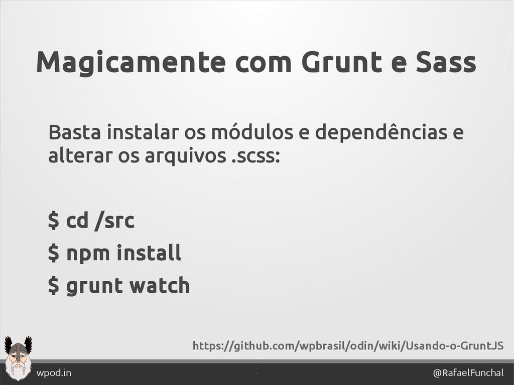 ' @RafaelFunchal wpod.in ' Magicamente com Grun...