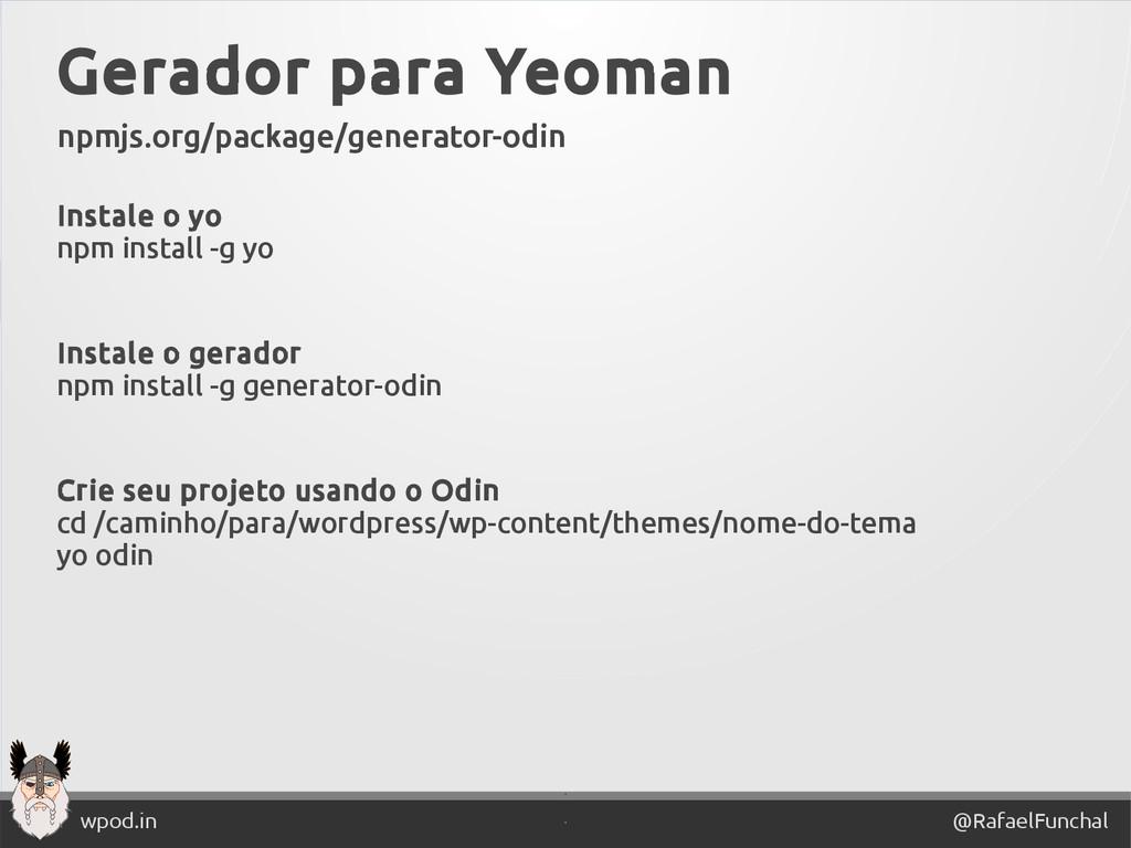 ' @RafaelFunchal wpod.in ' Gerador para Yeoman ...