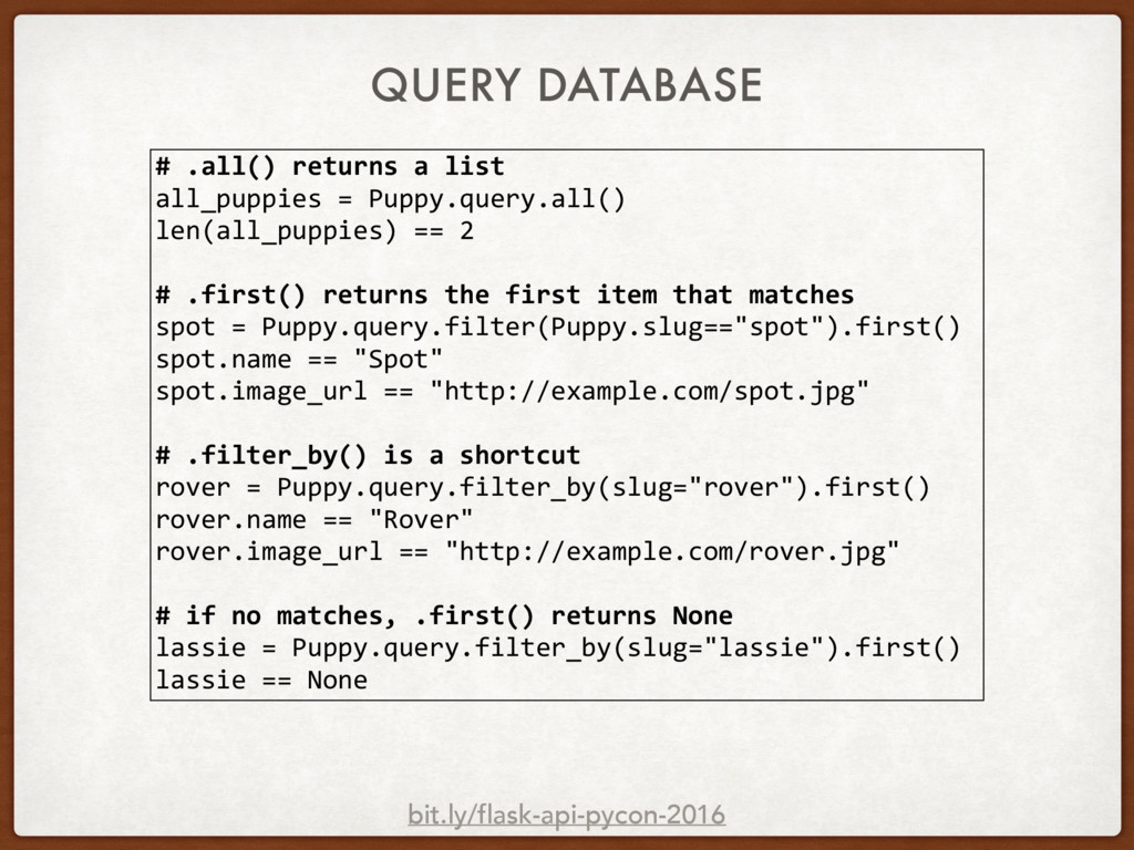 QUERY DATABASE # .all() returns a list all_pupp...