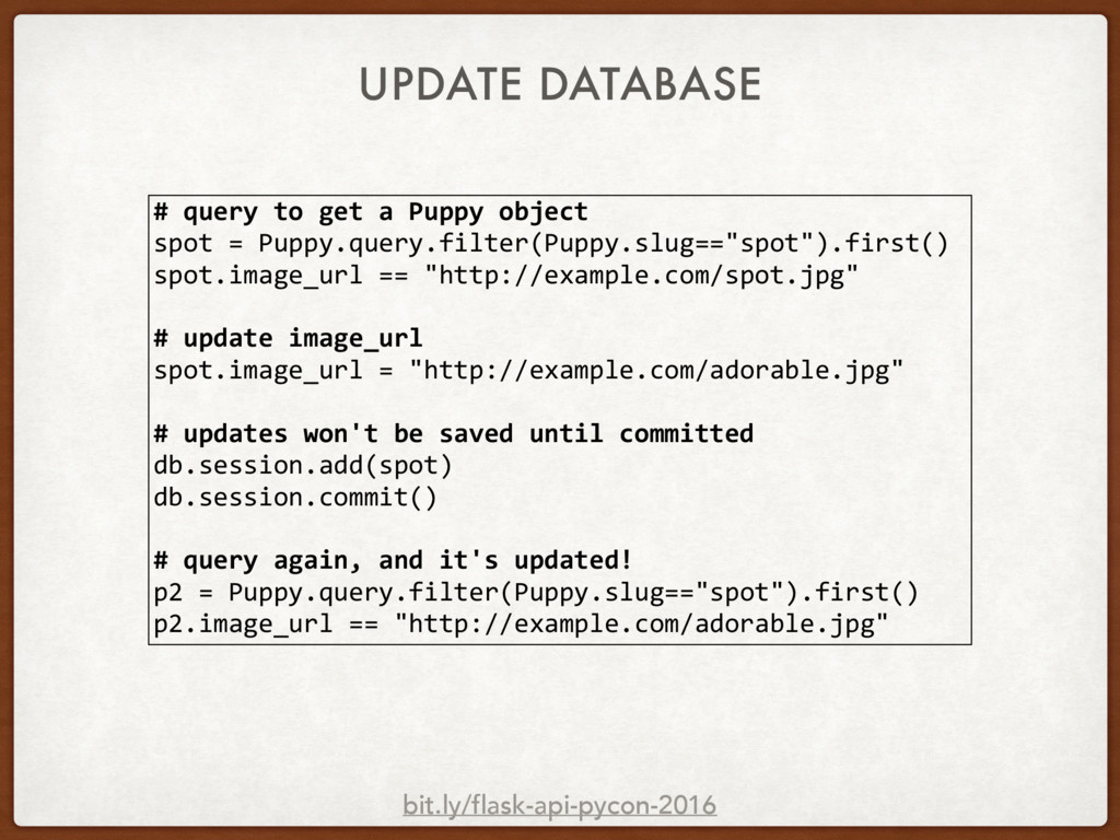 UPDATE DATABASE # query to get a Puppy object s...