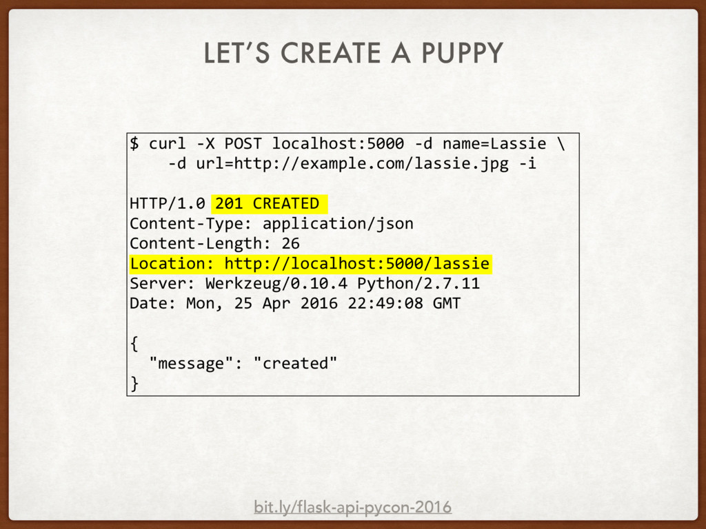 LET'S CREATE A PUPPY bit.ly/flask-api-pycon-201...