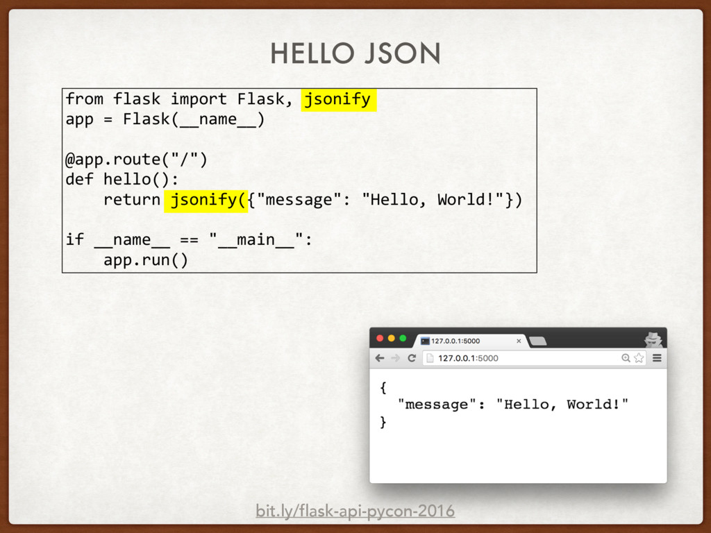 HELLO JSON bit.ly/flask-api-pycon-2016 from fla...