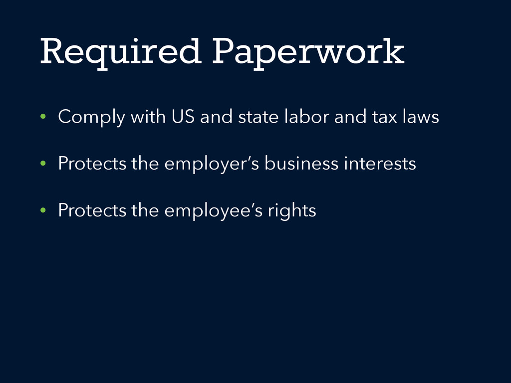 Required Paperwork • Comply with US and state l...