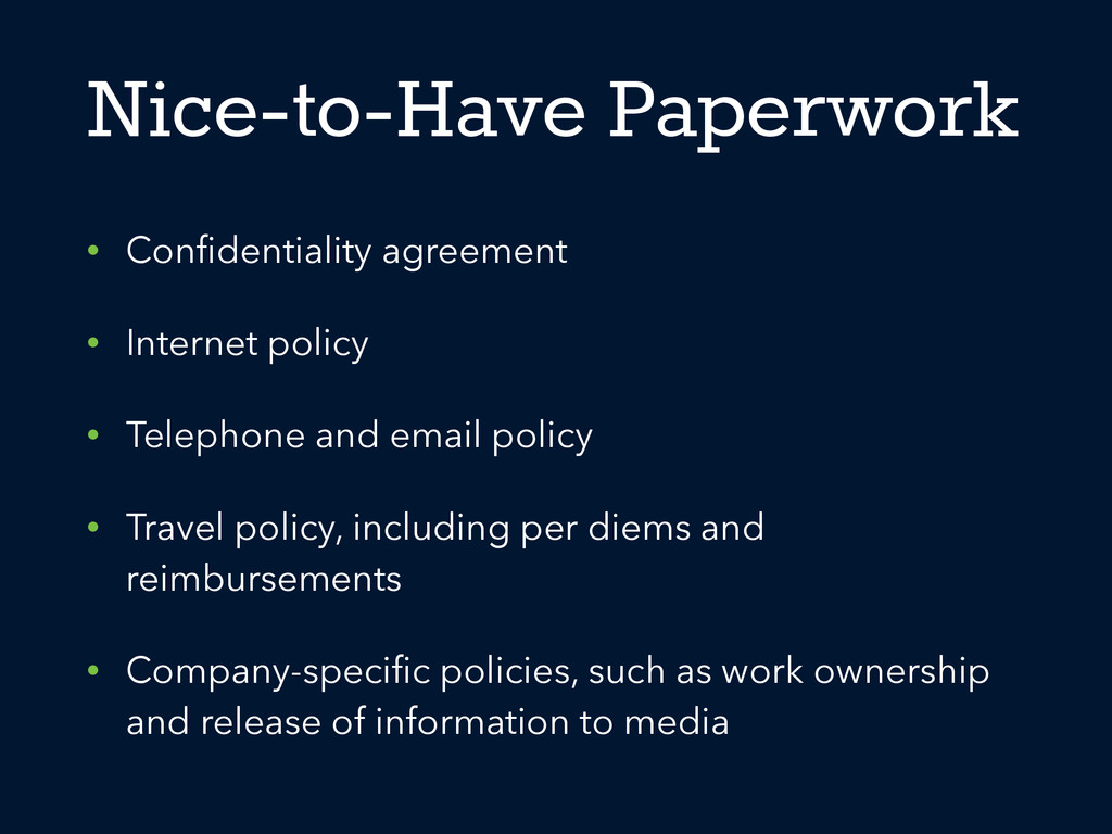Nice-to-Have Paperwork • Confidentiality agreeme...