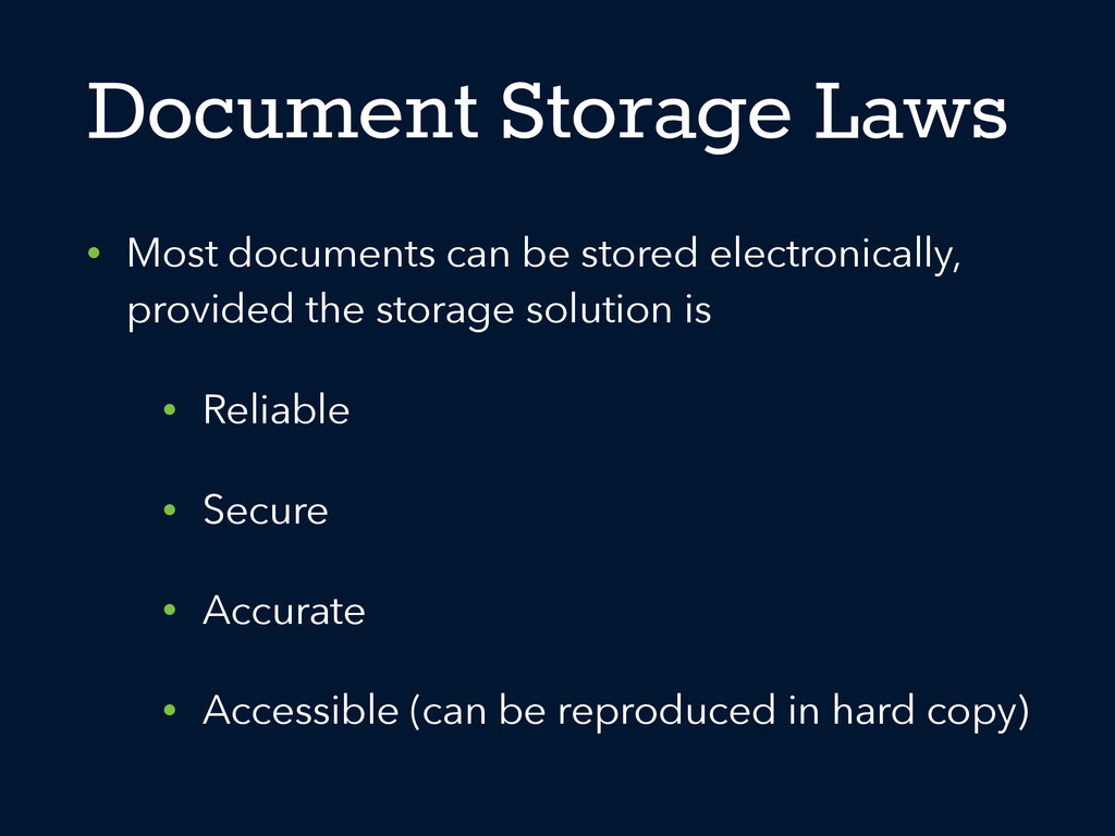 Document Storage Laws • Most documents can be s...