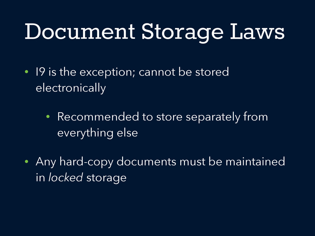 Document Storage Laws • I9 is the exception; ca...