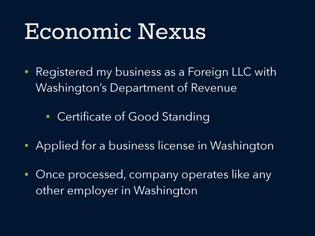 Economic Nexus • Registered my business as a Fo...