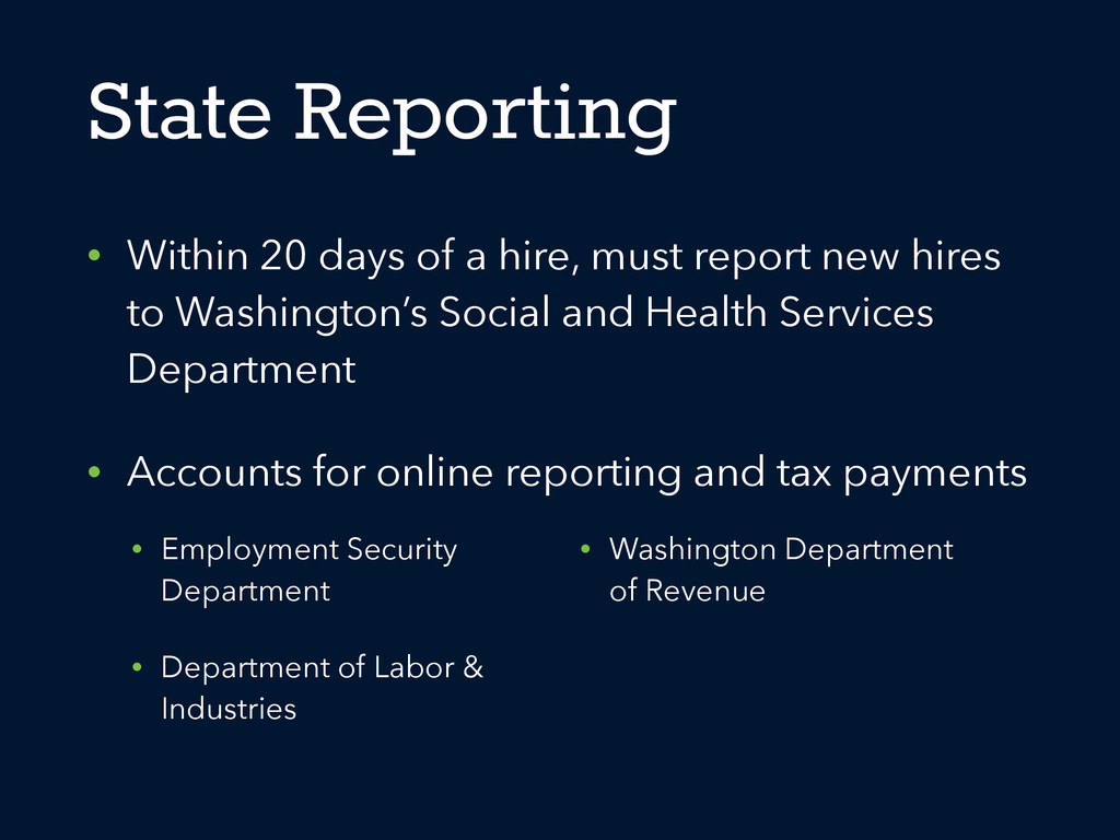 State Reporting • Within 20 days of a hire, mus...
