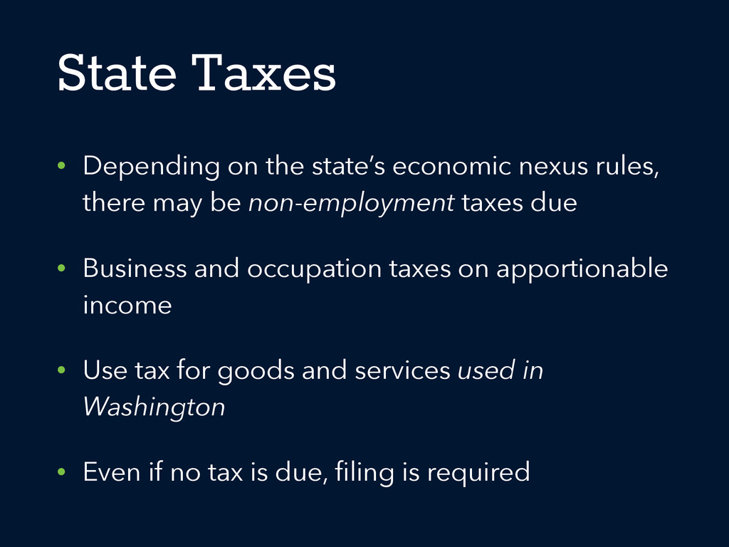 State Taxes • Depending on the state's economic...