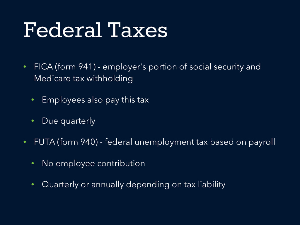 Federal Taxes • FICA (form 941) - employer's po...