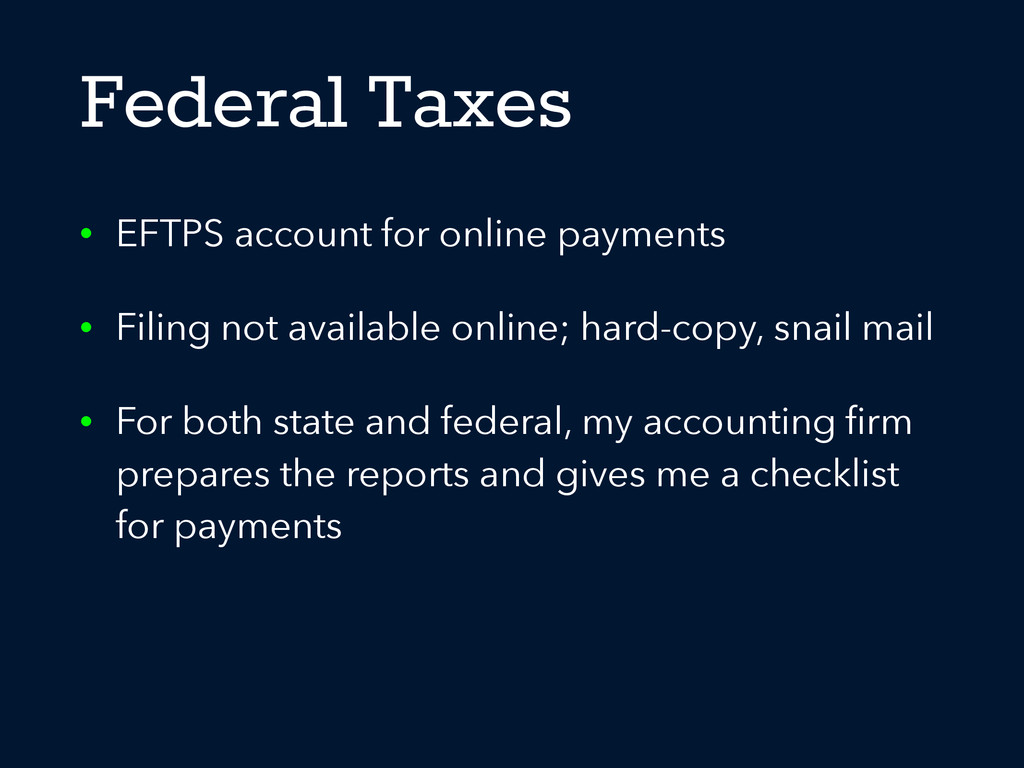 Federal Taxes • EFTPS account for online paymen...