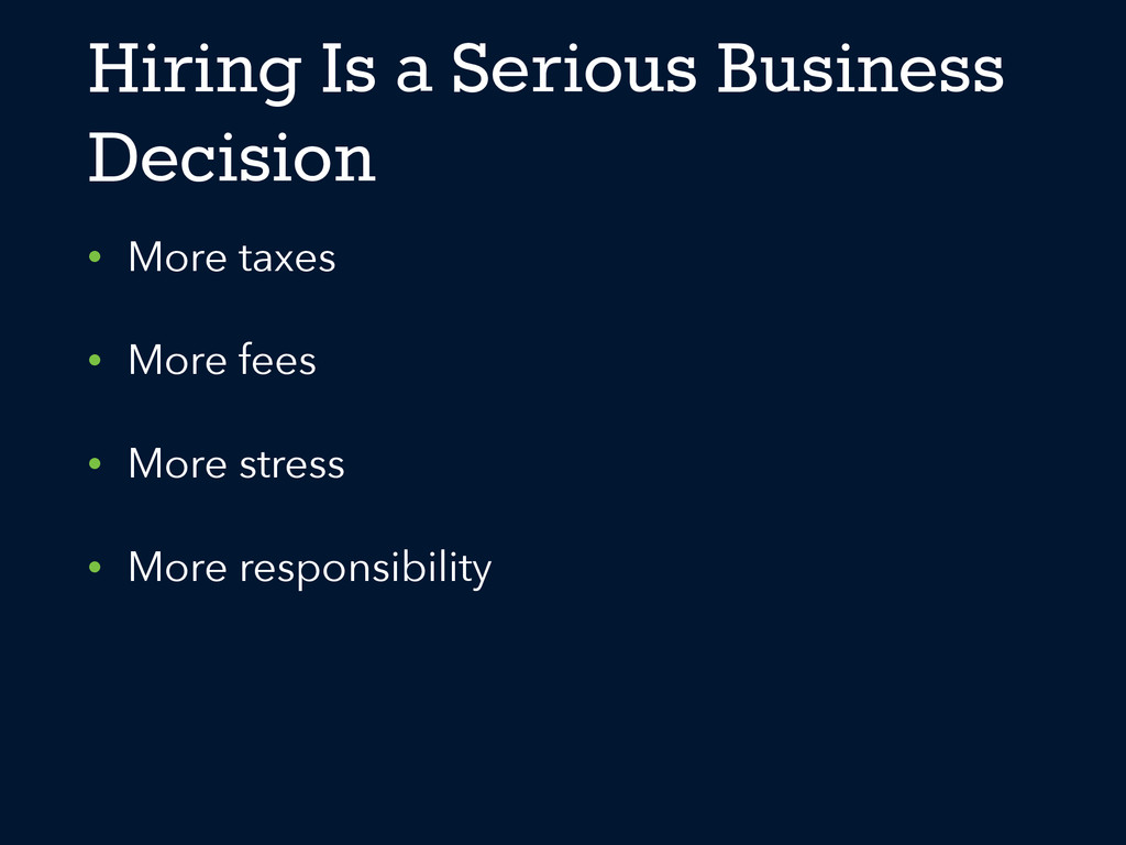 Hiring Is a Serious Business Decision • More ta...