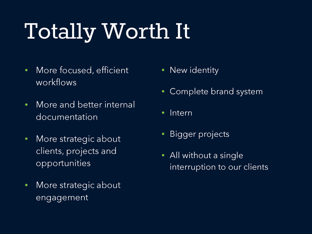 Totally Worth It • More focused, efficient workfl...