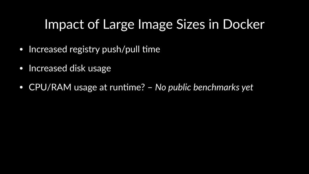 Impact of Large Image Sizes in Docker • Increas...