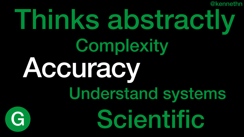 Thinks abstractly Understand systems Complexity...