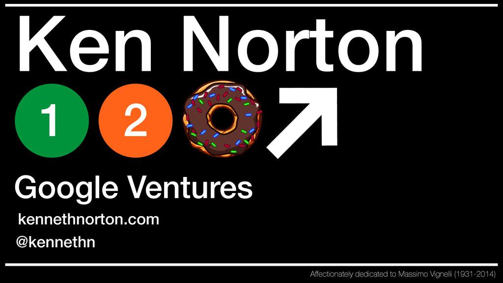 Ken Norton 1 2 Google Ventures kennethnorton.co...