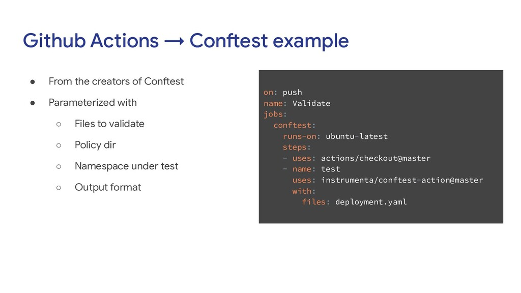 Github Actions → Conftest example ● From the cr...