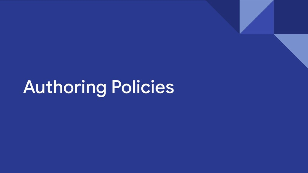 Authoring Policies