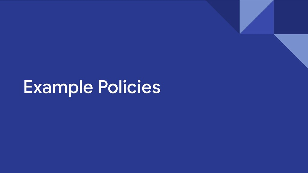 Example Policies