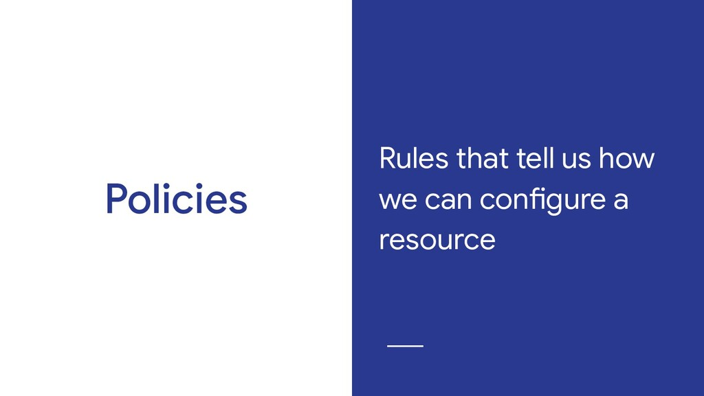 Rules that tell us how we can configure a resou...