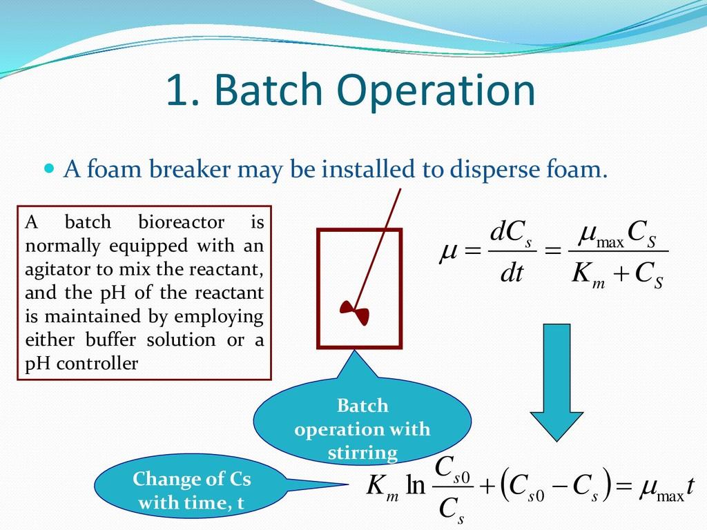 1. Batch Operation  A foam breaker may be inst...