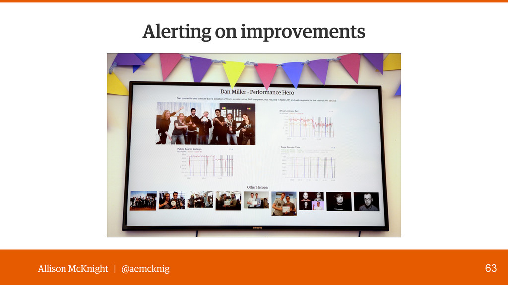 Allison McKnight | @aemcknig 63 Alerting on imp...
