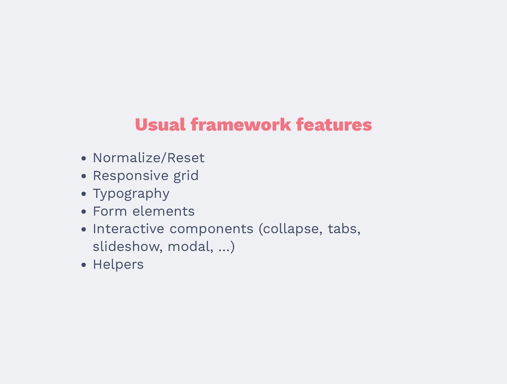 Usual framework features Normalize/Reset Respon...