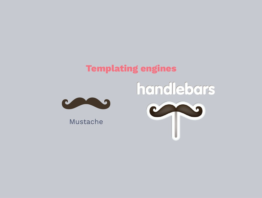 Templating engines Mustache