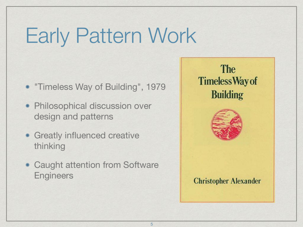 "Early Pattern Work ""Timeless Way of Building"", ..."