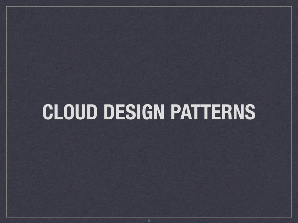 CLOUD DESIGN PATTERNS 9