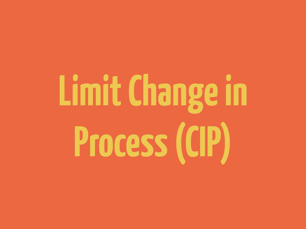 Limit Change in Process (CIP)