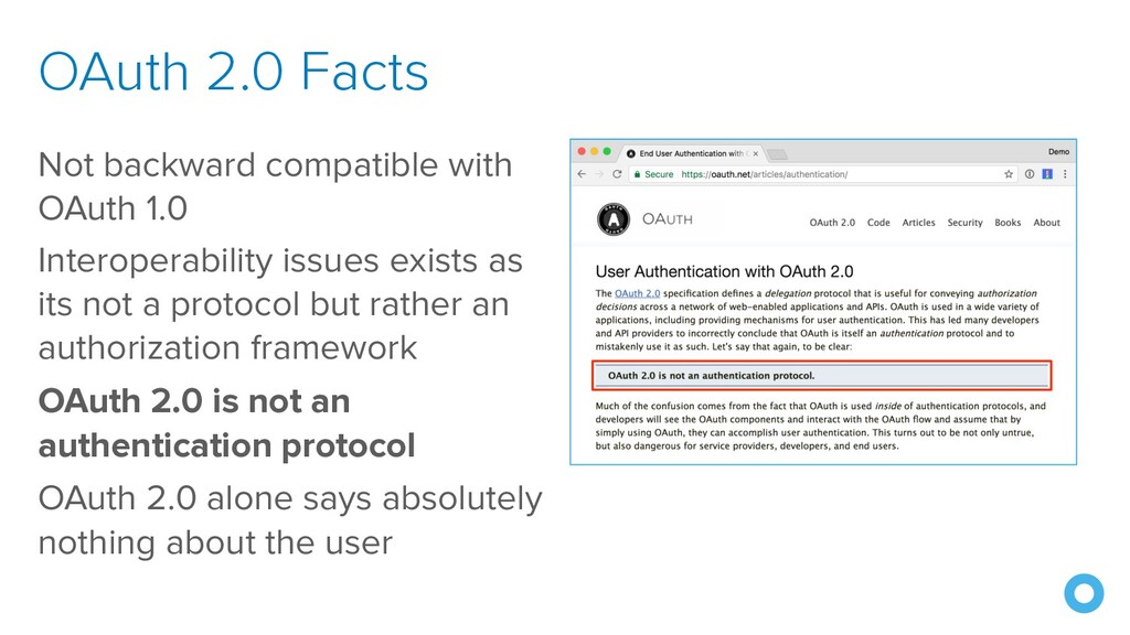OAuth 2.0 Facts Not backward compatible with OA...