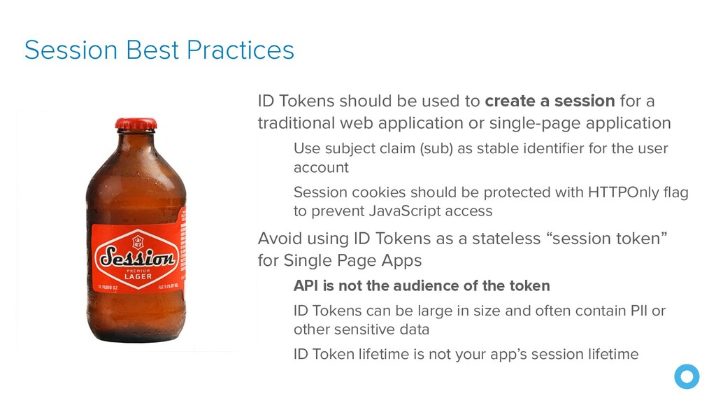 Session Best Practices ID Tokens should be used...