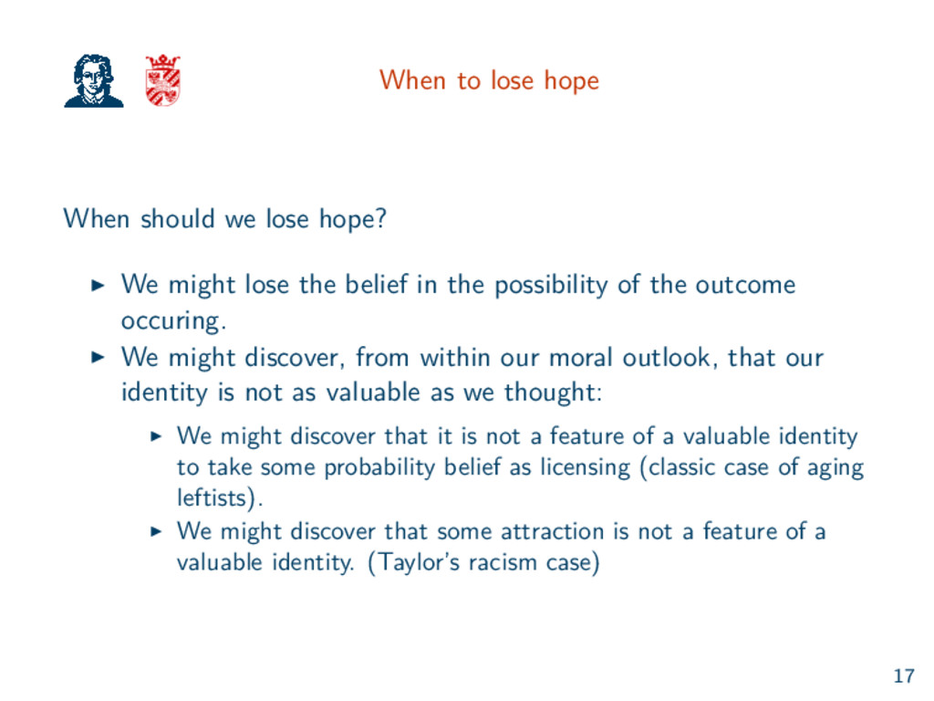 When to lose hope When should we lose hope? We ...