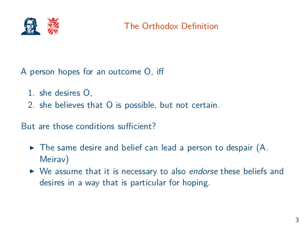 The Orthodox Definition A person hopes for an ou...