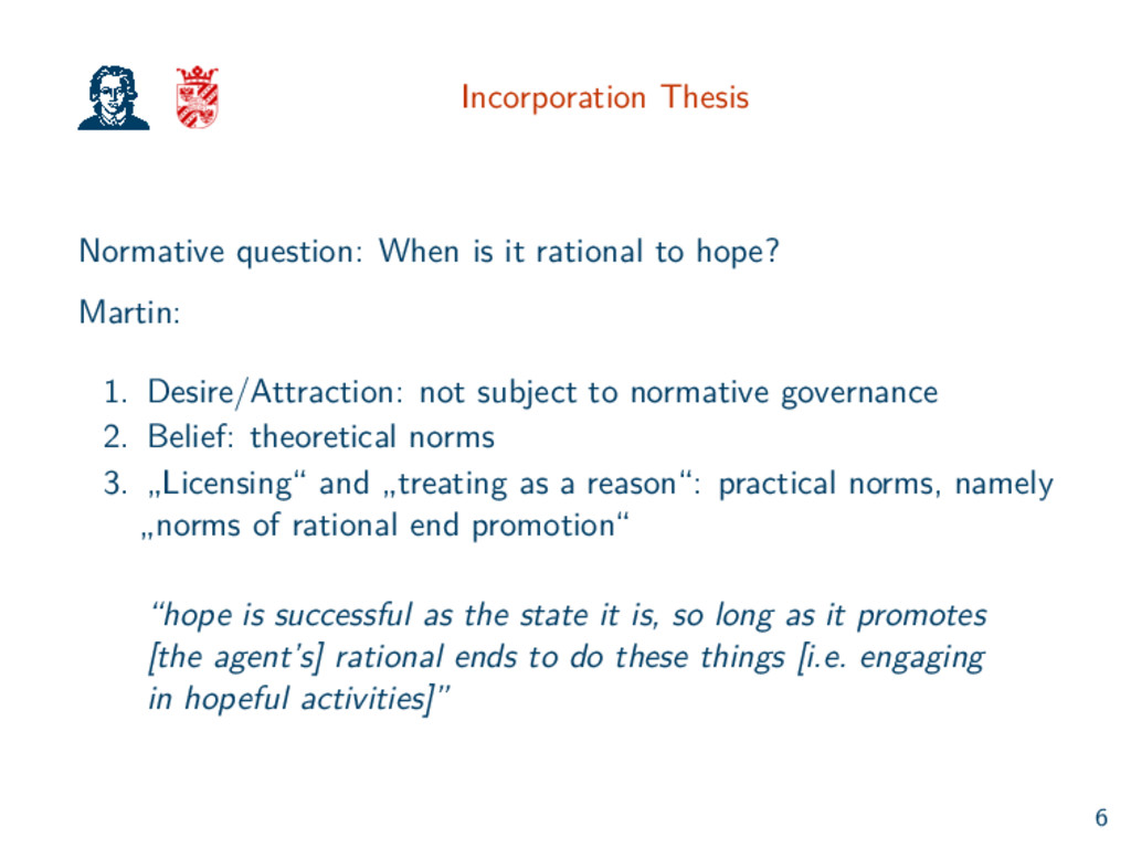 Incorporation Thesis Normative question: When i...