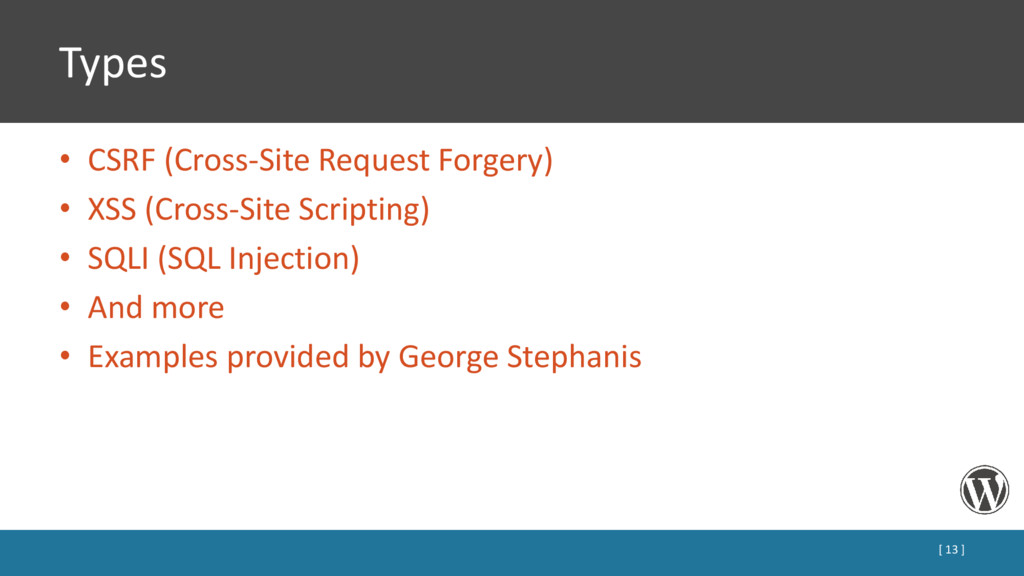 Types • CSRF (Cross-Site Request Forgery) • XSS...