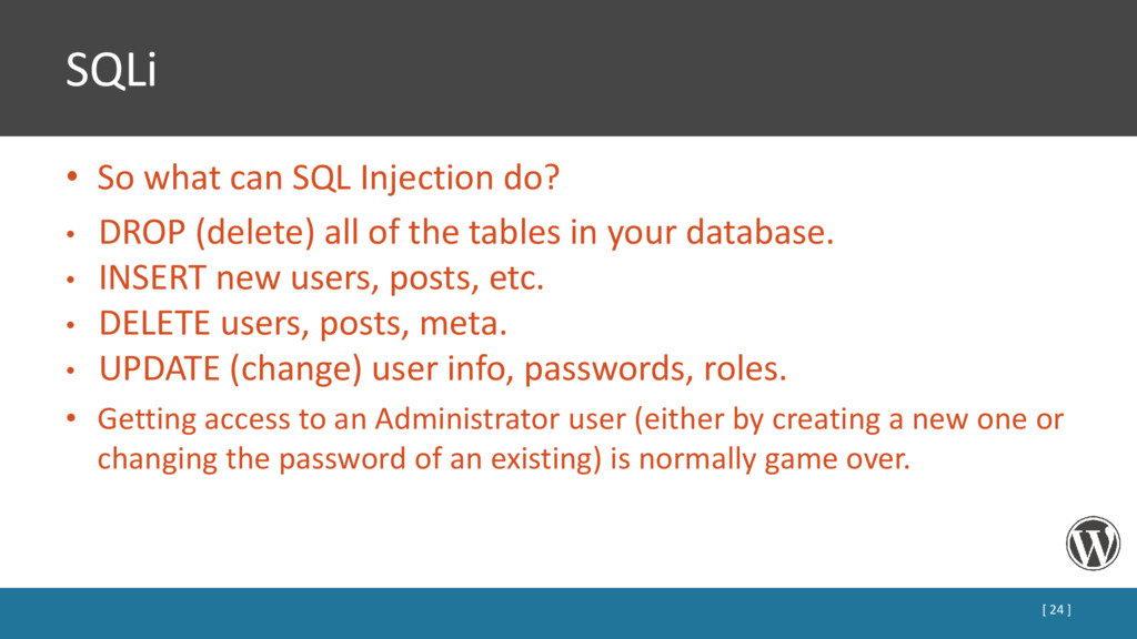 SQLi • So what can SQL Injection do? • DROP (de...