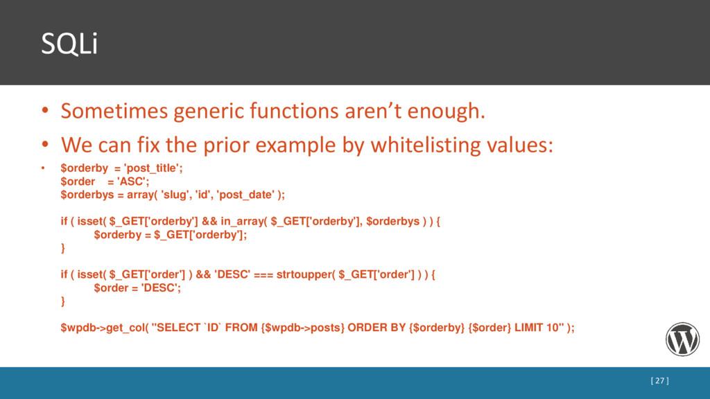 SQLi • Sometimes generic functions aren't enoug...