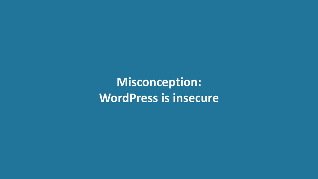 Misconception: WordPress is insecure
