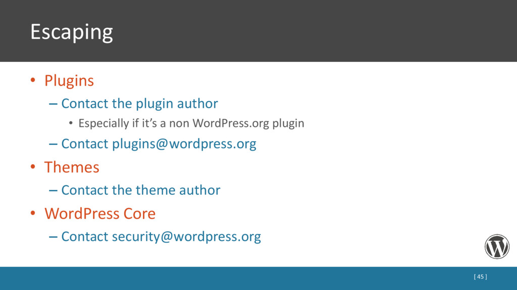 Escaping • Plugins – Contact the plugin author ...