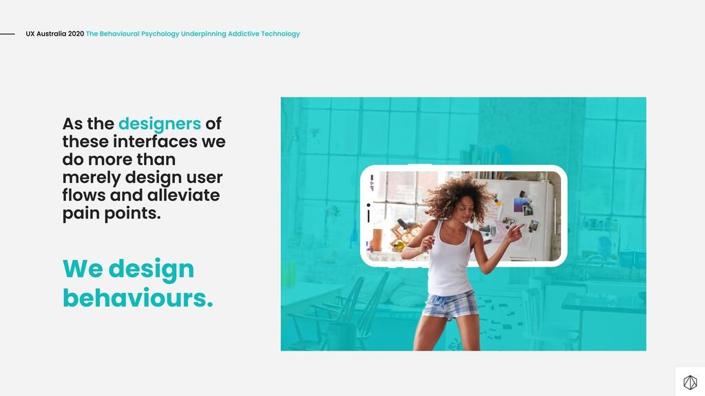 We design behaviours.
