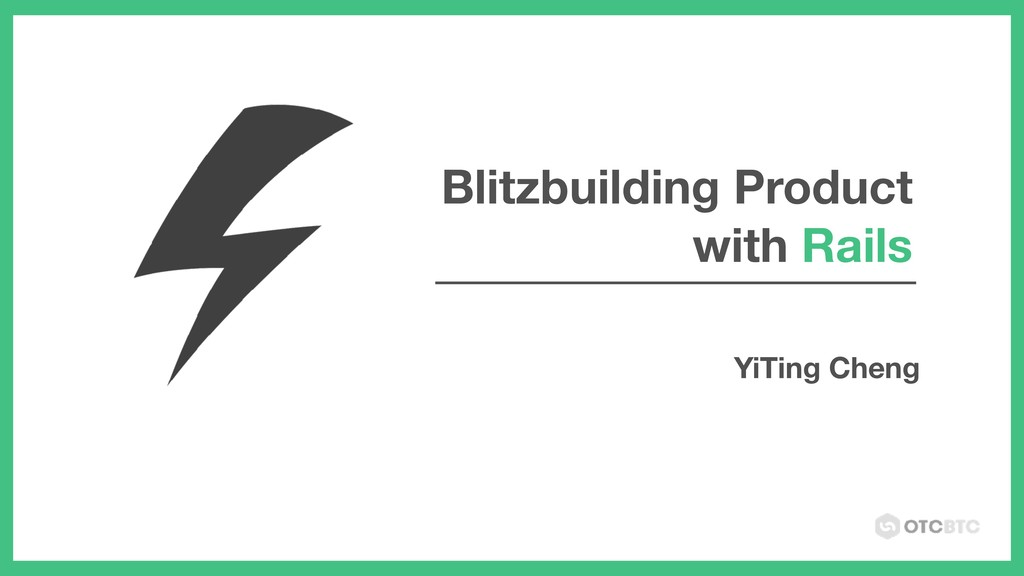 Blitzbuilding Product with Rails YiTing Cheng