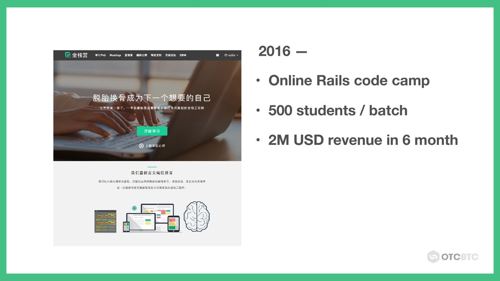 • Online Rails code camp • 500 students / batch...