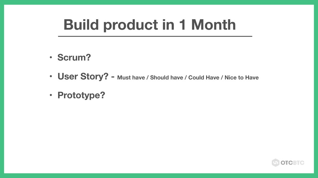 • Scrum? • User Story? - Must have / Should hav...