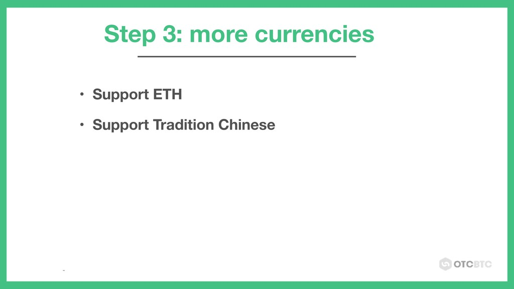 • Support ETH • Support Tradition Chinese Step ...