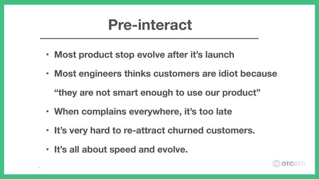 • Most product stop evolve after it's launch • ...