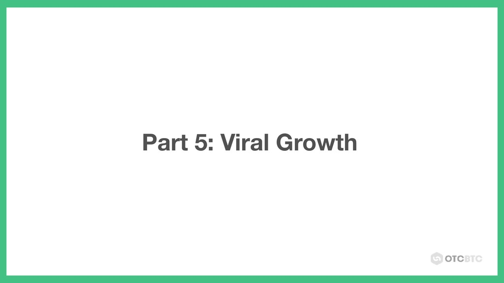 Part 5: Viral Growth