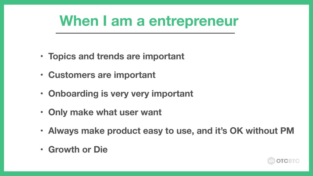When I am a entrepreneur • Topics and trends ar...